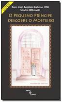 Livro - Pequeno Principe Descobre O Mosteiro, O - Editora cosmos -