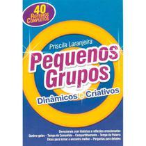 Livro - Pequenos Grupos: Dinâmicos e Criativos - Ad Santos