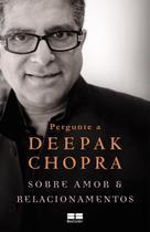 Livro - Pergunte a Deepak Chopra sobre amor e relacionamentos -