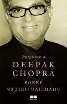 Livro - Pergunte a Deepak Chopra sobre espiritualidade -