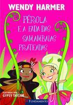 Livro - Pérola - Pérola E A Fada Das Samambaias Prateadas -