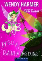 Livro - Pérola - Pérola E A Rainha Das Fadas -