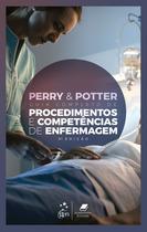 Livro - Perry & Potter Guia Completo de Procedimentos e Competências de Enfermagem -
