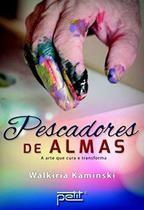 Livro - Pescadores de almas - a arte que cura e transforma -