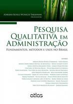 Livro - Pesquisa Qualitativa Em Administração: Fundamentos, Métodos E Usos No Brasil -