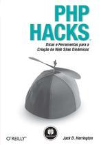Livro - PHP Hacks - Dicas e Ferramentas para a Criação de Web Sites Dinâmicos