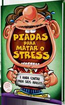 Livro - Piadas Para Matar O Stress -