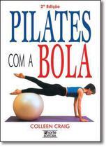 Livro Pilates com a Bola Colleen Craig - Phorte