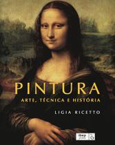 Livro - Pintura - Arte, técnica e história -