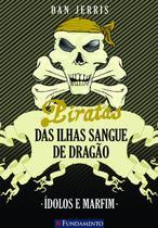 Livro - Piratas Das Ilhas Sangue De Dragão 03 - Idolos E Marfim -