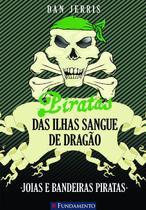 Livro - Piratas Das Ilhas Sangue De Dragão 04 - Joias E Bandeiras Piratas -