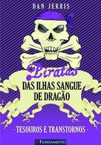 Livro - Piratas Das Ilhas Sangue De Dragão 05 - Tesouros E Transtornos -