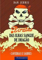 Livro - Piratas Das Ilhas Sangue De Dragão 06 - Caveiras E Sabres -