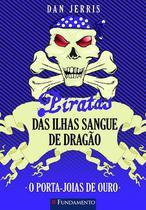 Livro - Piratas Das Ilhas Sangue De Dragao 08 - O Porta-Joias De Ouro -