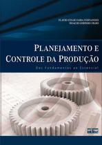 Livro - Planejamento E Controle Da Produção: Dos Fundamentos Ao Essencial -