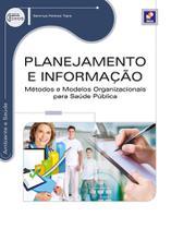 Livro - Planejamento e informação - Métodos e modelos organizacionais para saúde pública