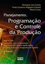 Livro - Planejamento, Programação E Controle Da Produção Mrp Ii/Erp: Conceitos, Uso E Implantação -
