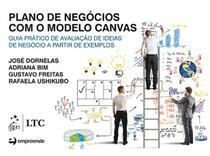Livro - Plano de negócios com o modelo canvas-guia prático de aval.de ideias de negócio a partir de exemplos -