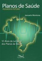 Livro - Planos de Saúde - Passado e Futuro 10 Anos de Lei Geral dos Planos de Saúde - Medbook