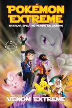 Livro - Pokémon Extreme – Batalha épica no mundo de dentro -