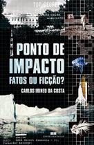 Livro - Ponto de impacto: Fatos ou ficção? -
