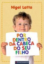 Livro - Por Dentro Da Cabeça Do Seu Filho -
