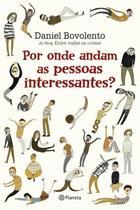 Livro - Por Onde Andam As Pessoas Interessantes -