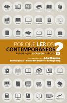 Livro - Por que ler os contemporâneos? - Autores que escrevem o século 21