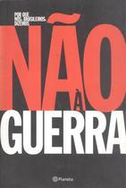 Livro - Por que nós, brasileiros, dizemos não à guerra -