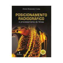Livro - Posicionamento Radiográficos e Processamento de Filmes - Costa - Martinari