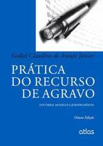 Livro - Prática Do Recurso De Agravo: Doutrina, Modelos E Jurisprudência -