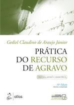 Livro - Prática do Recurso de Agravo - Doutrina, Modelos, Jurisprudência -