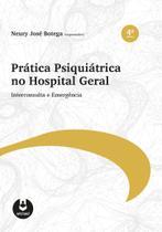 Livro - Prática Psiquiátrica no Hospital Geral -