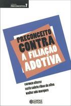 Livro - Preconceito contra a filiação adotiva -