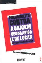 Livro - Preconceito contra a origem geográfica e de lugar -