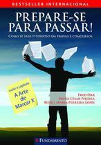 Livro - Prepare-Se Para Passar - Como Se Sair Vitorioso Em Provas E Concursos -