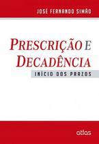 Livro - Prescrição E Decadência: Início Dos Prazos -