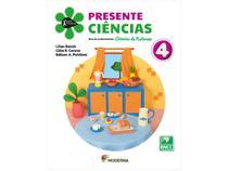 Livro Presente Ciências 4º Ano Lilian Bacich - Célia R. Carone e Edilson A. Pichiliani