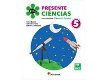 Livro Presente Ciências 5º Ano Lilian Bacich - Célia R. Carone e Edilson A. Pichiliani
