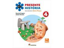 Livro Presente História 4º Ano - Ricardo Dreguer e Cássia Marconi