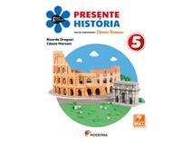 Livro Presente História 5º Ano - Ricardo Dreguer e Cássia Marcon