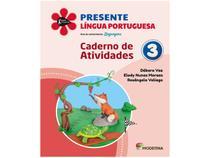 Livro Presente Língua Portuguesa 3º Ano - Débora Vaz Elody Nunes Moraes e Rosângela Veliago