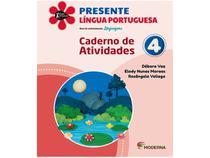 Livro Presente Língua Portuguesa 4º Ano - Débora Vaz Elody Nunes Moraes e Rosângela Veliago