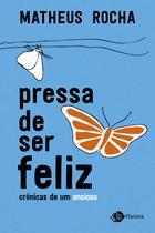 Livro - Pressa de ser feliz -