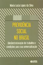 Livro - Previdência social no Brasil - (des)estruturação do trabalho e condições para sua universalização