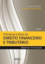 Livro - Primeiras Linhas De Direito Financeiro E Tributário: Material E Processual -