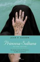 Livro - Princesa Sultana: Sua vida, sua luta -