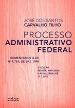 Livro - Processo Administrativo Federal: Comentários À Lei 9.784, De 29.1.1999 -