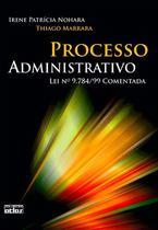 Livro - Processo Administrativo: Lei Nº 9.784/99 Comentada -