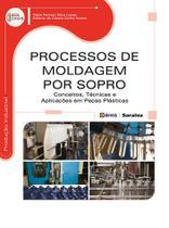 Livro - Processos de moldagem por Sopro - Conceitos, técnicas e aplicações em peças plásticas
